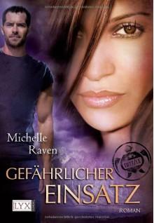 Gefährlicher Einsatz - Michelle Raven