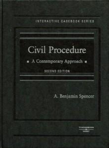 Civil Procedure: A Contemporary Approach (American Interactive Casebook) - Benjamin Townley Spencer