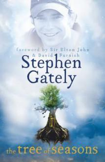 The Tree of Seasons. Stephen Gately - Stephen Gately