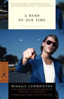 A Hero of Our Time - Mikhail Lermontov, Marian Schwartz, Gary Shteyngart