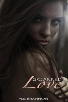 Scarred Love - M.S. Brannon