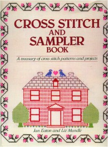 Cross Stitch and Sampler Book - Jan Eaton