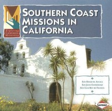 Exploring California Missions, Southern Coast Missions in California - Nancy Lemke
