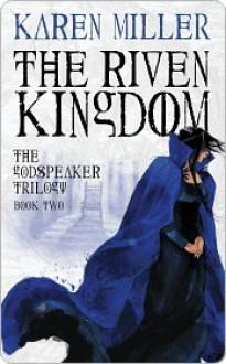 The Riven Kingdom - Karen Miller