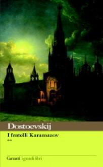 I fratelli Karamazov - Fyodor Dostoyevsky,Fausto Malcovati,Maria Rosaria Fasanelli