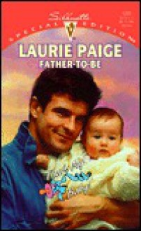 Father - To - Be (That's My Baby!) (Silhouette Special Edition , No 1201) - Laurie Paige