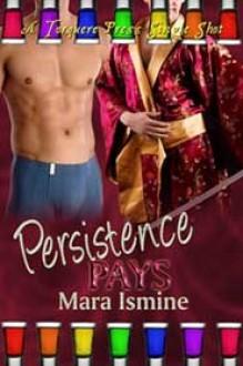 Persistence Pays - Mara Ismine