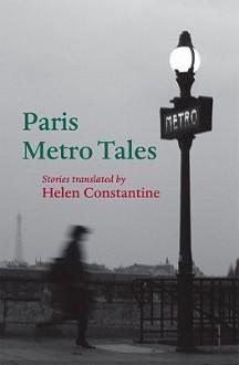 Paris Metro Tales - Helen Constantine