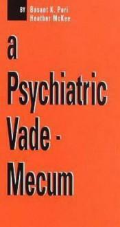 A Psychiatry Vade-Mecum - Basant K. Puri, Heather McKee