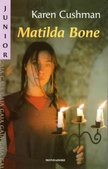 Matilda Bone - Karen Cushman, Raffaella Belletti