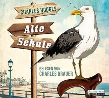 Alte Schule - Charles Hodges, Charles Brauer, Andrea Kunstmann