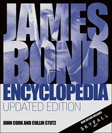 James Bond Encyclopedia: Updated Edition - John Cork, Collin Stutz