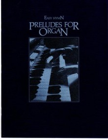 Easy Hymn Preludes for Organ - Various