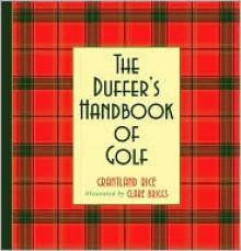The Duffer's Handbook Of Golf - Grantland Rice
