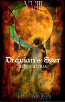 The Moon: Dravian's Seer - Selena Illyria