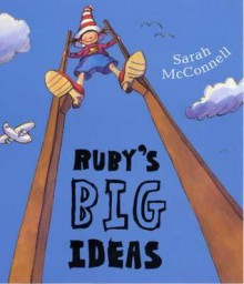 Ruby's Big Ideas - Sarah McConnell