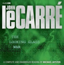 The Looking Glass War - John le Carré,Michael Jayston