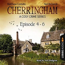 Cherringham - A Cosy Crime Series Compilation: Cherringham 4-6 - Neil Richards,Matthew Costello,Neil Dudgeon