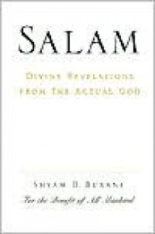 Salam: Divine Revelations from the Actual God - Shyam D. Buxani