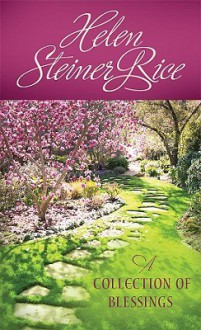 Helen Steiner Rice: A Collection Of Blessings (Helen Steiner Rice Collection) - Helen Steiner Rice