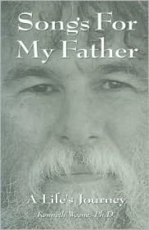 Songs for My Father - Kenneth Weene