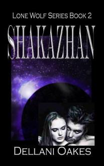 Shakazhan (Lone Wolf Book 2) - Dellani Oakes