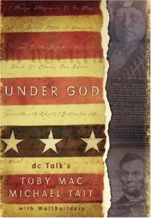 Under God - Michael Tait, Toby Mac