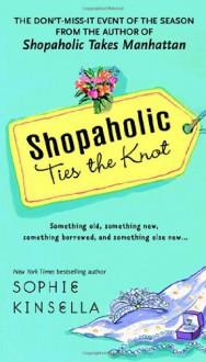 Shopaholic Ties the Knot - Sophie Kinsella