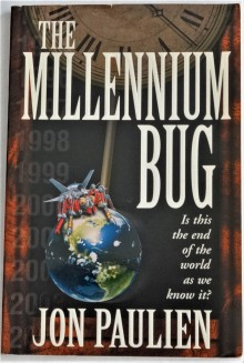 The Millennium Bug: Is This the End of the World as We Know It? - Jon Paulien,B. Russell Holt
