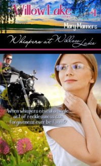Whispers At Willow Lake - Mary Manners