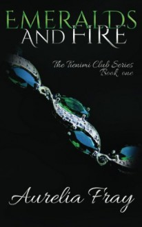 Emeralds and Fire (The Tienimi Club Series) (Volume 1) - Aurelia Fray