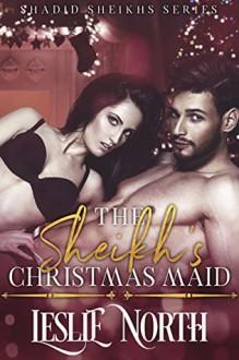 The Sheikh's Christmas Maid - Leslie North