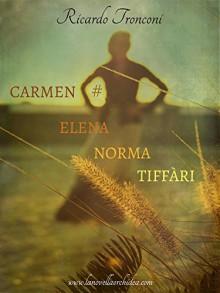 Carmen Elena Norma Tiffàri - Ricardo Tronconi