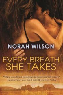 Every Breath She Takes - Norah Wilson