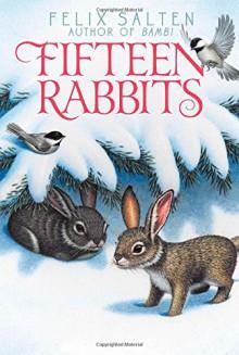 Fifteen Rabbits (Bambi's Classic Animal Tales) - Felix Salten, Whittaker Chambers