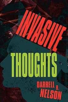Invasive Thoughts - Darrell B. Nelson