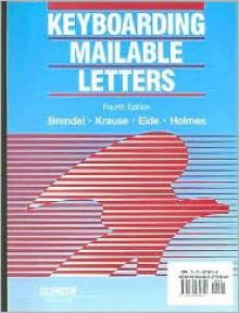 Keyboarding Mailable Letters - L. Brendel, Carole Eide, M. Holmes, R. Krause