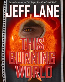 This Burning World (The Champion Saga Book 2) - Jeff Lane