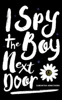I Spy the Boy Next Door - Samantha Armstrong
