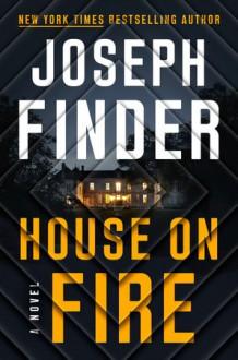 House on Fire - Joseph Finder
