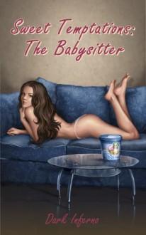 Sweet Temptations: The Babysitter - Dark Inferno