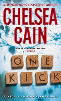 One Kick: A Kick Lannigan Novel by Chelsea Cain (26-May-2015) Mass Market Paperback - Chelsea Cain