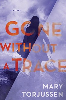 Gone Without a Trace - Mary Torjussen