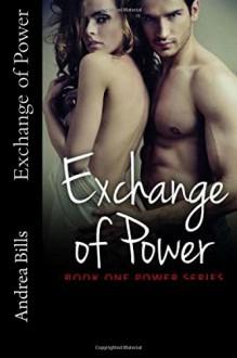 Exchange of Power (Power Series) (Volume 1) - Andrea Bills