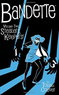 Bandette Volume 2 Stealers Keepers! - Paul Tobin,Coleen Coover