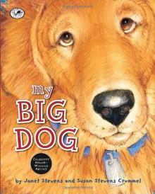 My Big Dog (A Golden Classic) - Janet Stevens, Susan Stevens Crummel, Janet Stevens