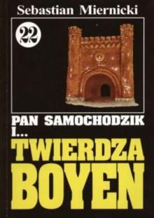 Pan Samochodzik i Twierdza Boyen - Sebastian Miernicki