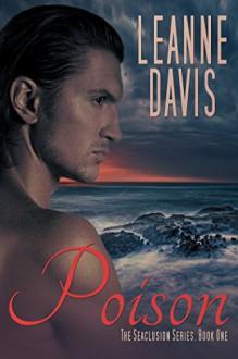 Poison (Seaclusion Series, #1) - Leanne Davis