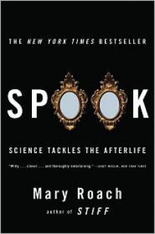 Spook: Science Tackles the Afterlife -