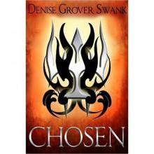 Chosen (The Chosen, #1) - Denise Grover Swank